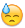 emoji: 'face with cold sweat'